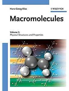 Macromolecules, Volume 3: Physical Structures and Properties [Repost]