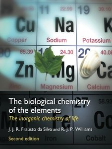 The Biological Chemistry of the Elements: The Inorganic Chemistry of Life (2nd edition) (Repost)