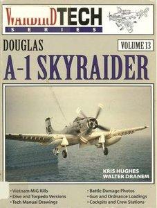 Douglas A-1 Skyraider (Warbird Tech Series Volume 13) (Repost)