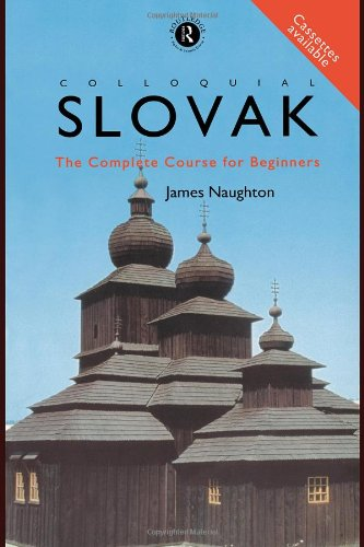 Colloquial Slovak: The Complete Course for Beginners (Audio)