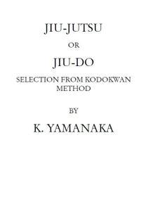 Jiu-Jutsu Or Jiu-Do Selection From Kodokwan Method