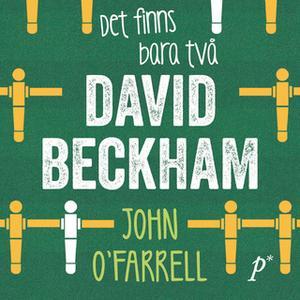 «Det finns bara två David Beckham» by John O'Farrell