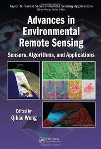 Advances in environmental remote sensing : sensors, algorithms, and applications