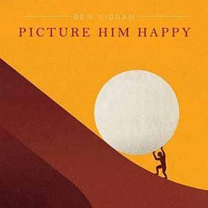 Ben Sidran - Picture Him Happy (2017)
