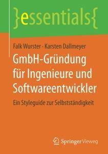 GmbH-Gründung für Ingenieure und Softwareentwickler: Ein Styleguide zur Selbstständigkeit