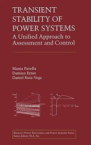 Transient Stability of Power Systems: A Unified Approach to Assessment and Control