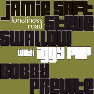 Jamie Saft, Steve Swallow, Bobby Previte - Loneliness Road (2017) [Official Digital Download 24/96]