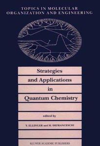 Strategies and Applications in Quantum Chemistry : From Molecular Astrophysics to Molecular Engineering (Topics in Molecular Or