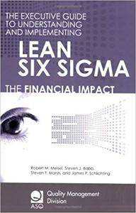 The Executive Guide to Understanding and Implementing Lean Six Sigma - The Financial Impact
