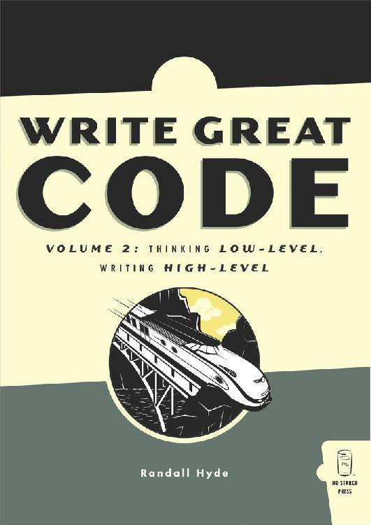Write Great Code, Volume 2: Thinking Low-Level, Writing High-Level (Repost)