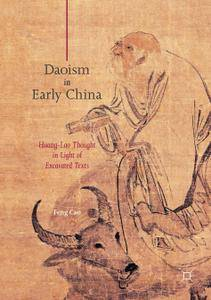 Daoism in Early China: Huang-Lao Thought in Light of Excavated Texts