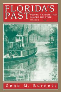 Florida's Past, Vol 3: People and Events That Shaped the State (Florida's Past)