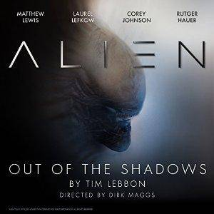 Alien: Out of the Shadows: An Audible Original Drama by Tim Lebbon