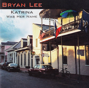 Bryan Lee - Katrina Was Her Name (2007) [Re-Up]