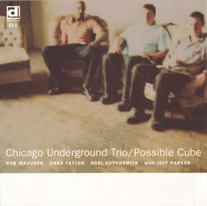 Chicago Underground Trio - Possible Cube (1999)