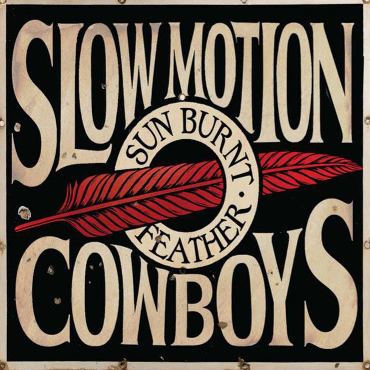 Slow Motion Cowboys - Sun Burnt Feather (2019)