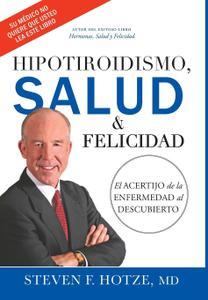 Hipotiroidismo, Salud & Felicidad