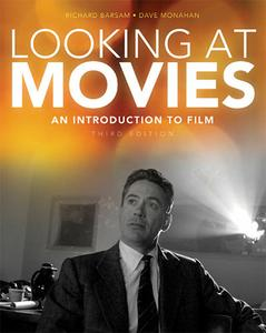 Looking at Movies: An Introduction to Film, 3 edition (repost)