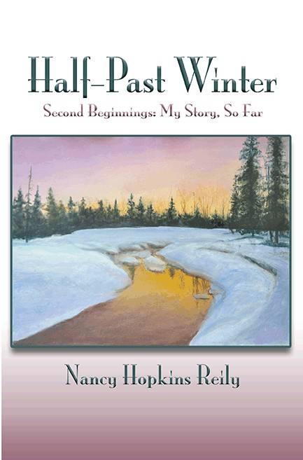 Half-Past Winter: Second Beginnings: My Story, So Far