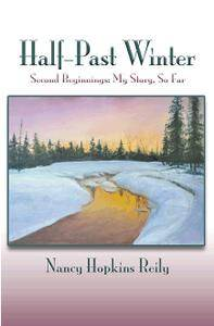 Half-Past Winter: Second Beginnings: My Story, So Far