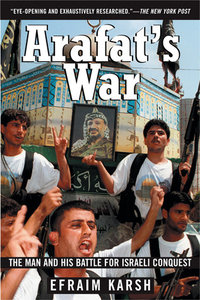 Arafat's War: The Man and His Battle for Israeli Conquest (repost)