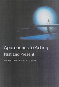 Approaches to Acting: Past and Present