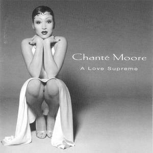 Chanté Moore - A Love Supreme (1994) {Silas/MCA} **[RE-UP]**