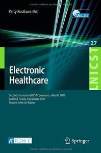 Electronic Healthcare - Second International ICST Conference, eHealth 2009, Istanbul, Turkey, September 23-15, 2009 Revised Sel