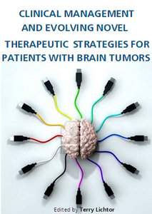 """Clinical Management and Evolving Novel Therapeutic Strategies for Patients with Brain Tumors"" ed. by Terry Lichtor"