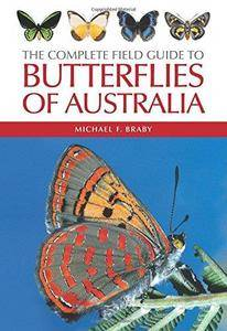 The Complete Field Guide to Butterflies of Australia (Repost)