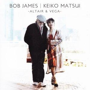 Bob James & Keiko Matsui - Altair & Vega (2011)