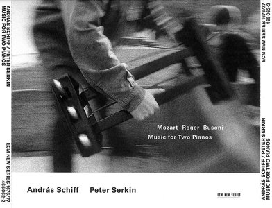 Andras Schiff & Peter Serkin - Music for Two Pianos: Mozart, Reger, Busoni (1999) 2CDs