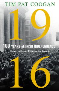 1916: One Hundred Years of Irish Independence
