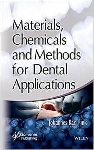 Materials, Chemicals and Methods for Dental Applications