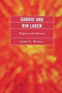 Gandhi and Bin Laden : Religion at the Extremes