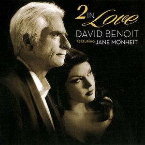 David Benoit featuring Jane Monheit - 2 In Love (2015)