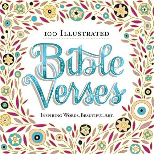 100 Illustrated Bible Verses: Inspiring Words. Beautiful Art.
