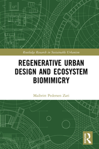 Regenerative Urban Design and Ecosystem Biomimicry