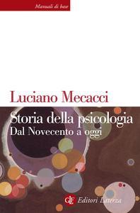 Luciano Mecacci - Storia della psicologia. Dal Novecento ad oggi