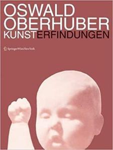Oswald Oberhuber: Kunsterfindungen