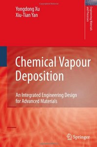 Chemical Vapour Deposition: An Integrated Engineering Design for Advanced Materials (repost)