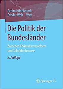 Die Politik der Bundesländer: Zwischen Föderalismusreform und Schuldenbremse