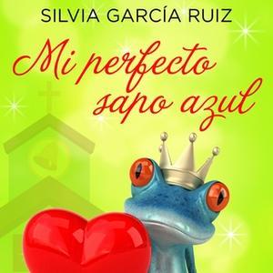«Mi perfecto sapo azul» by Silvia García Ruiz