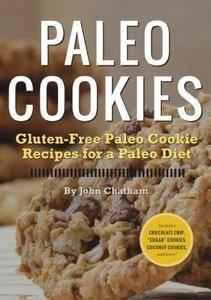 Paleo Cookies: Gluten-Free Paleo Cookie Recipes for a Paleo Diet