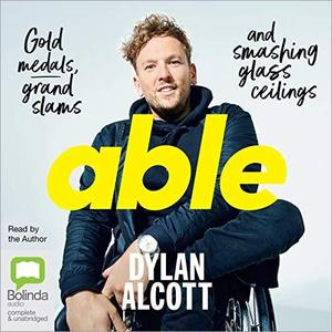 Able: Gold Medals, Grand Slams and Smashing Glass Ceilings [Audiobook]