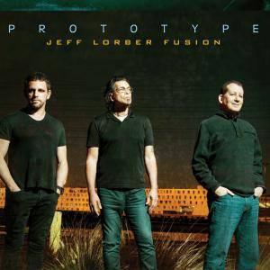 Jeff Lorber Fusion - Prototype (2017)