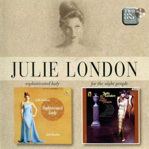 Julie London - Sophisticated Lady (1962) & For The Night People (1966) [Reissue 1998]