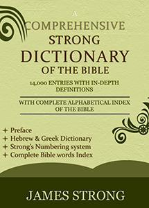 A Comprehensive Strong Dictionary of the Bible