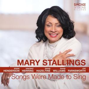 Mary Stallings - Songs Were Made to Sing (2019)
