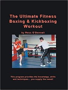 The Ultimate Fitness Boxing & Kickboxing Workout (Repost)